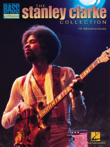 CLARKE Stanley -The Stanley CLARKE Collection,16 masterpieces for Bass
